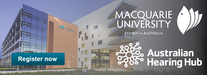 Register now for the Hearing and brain symposium organised by Macquarie University and the Australian Hearing Hub